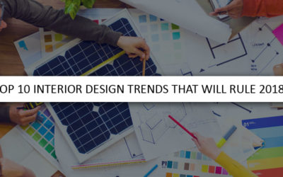 Top 10 Interior Design Trends that will rule 2018